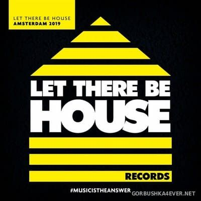 Let There Be House Amsterdam 2019 [2019] Mixed by Glen Horsborough