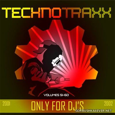 Techno Traxx (Only For DJ's) vol 51 - vol 60 [2002]