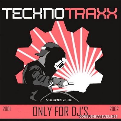 Techno Traxx (Only For DJ's) vol 21 - vol 30 [2001]