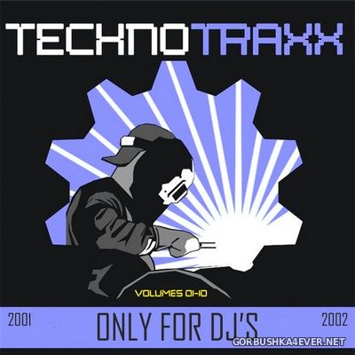 Techno Traxx (Only For DJ's) vol 01 - vol 10 [2001]