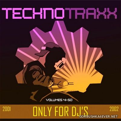 Techno Traxx (Only For DJ's) vol 41 - vol 50 [2002]