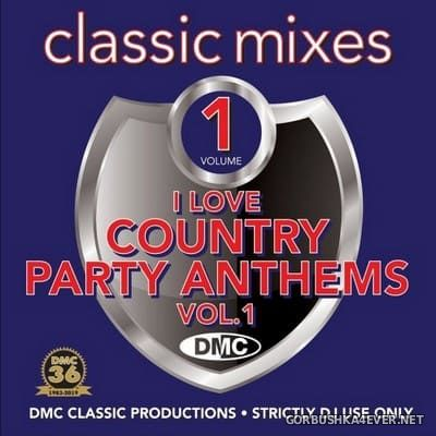 [DMC] Classic Mixes - I Love Country Party Anthems vol 1 [2019]