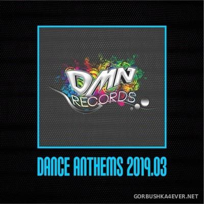 [DMN Records] Dance Anthems 2019.03 [2019]