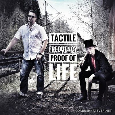 Tactile Frequency - Proof Of Life [2019]
