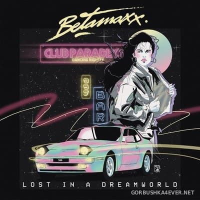 Betamaxx - Lost In A Dreamworld [2019]