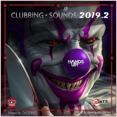 Clubbing Sounds Megamix 2019.2 [2019] Mixed By DJ DDM