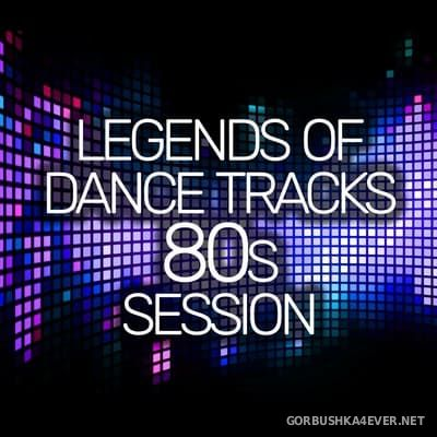 [Dance Essentials] Legends Of Dance Tracks 80s Session [2017]