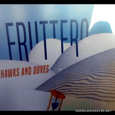 Marc Fruttero - Hawks and Doves [2019]