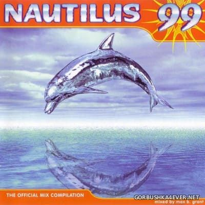[S.O.C. Records] Nautilus 99 (The Official Mix Compilation) [1999] Mixed by Max B. Grant