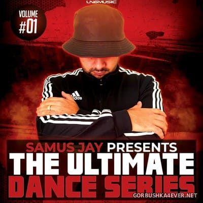 Samus Jay presents The Ultimate Dance Series vol 1 [2019]