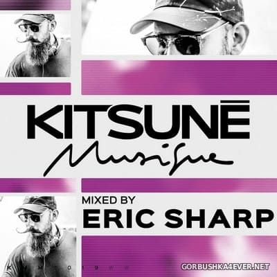 Kitsune Musique [2019] Mixed by Eric Sharp