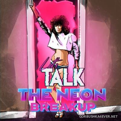 Let's Talk - The Neon Breakup [2019]