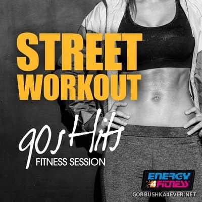 [Energy 4 Fitness] Street Workout 90s Hits Fitness Session [2019]