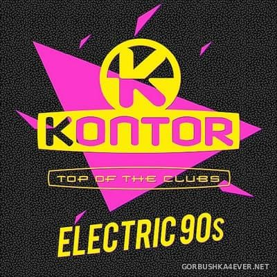 [Kontor] Top Of The Clubs - Electric 90s [2019]