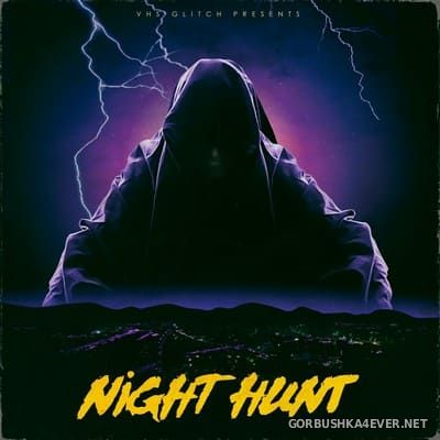 VHS Glitch - Night Hunt [2019]