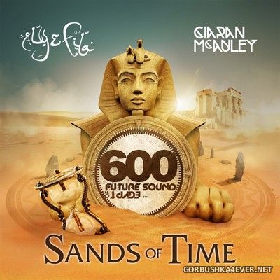 Future Sound Of Egypt 600 - Sands Of Time [2019] Mixed by Aly & Fila & Ciaran McAuley