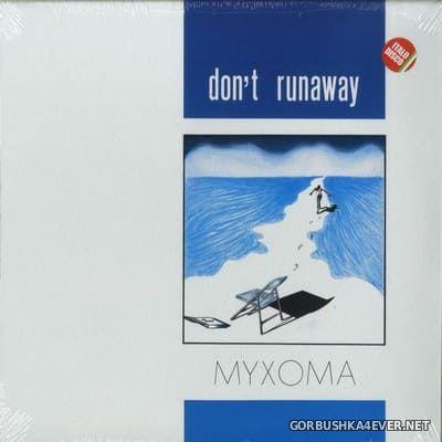 Myxoma - Don't Runaway [2019]