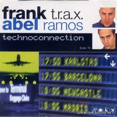 [Tempo Music] Technoconnection [2000] / 3xCD / Mixed by Frank T.R.A.X. & Abel Ramos