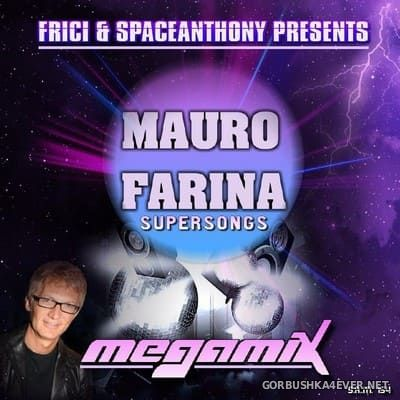 Mauro Farina - Supersongs Megamix [2019] by Frici & SpaceAnthony