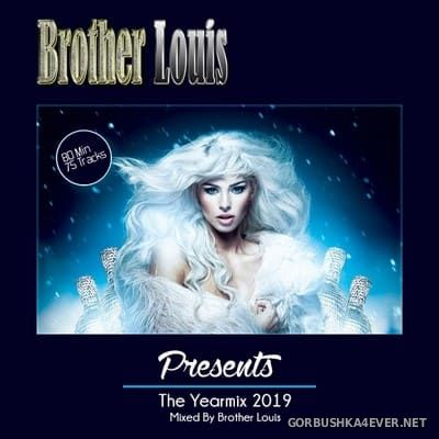 Brother Louis Yearmix 2019