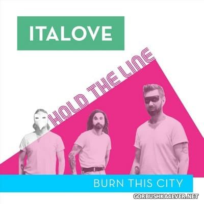 Italove - Hold The Line / Burn This City [2019]