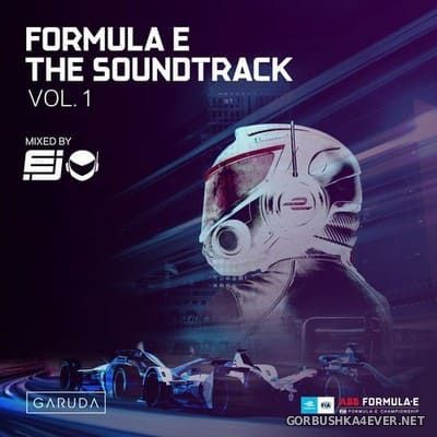 Formula E Soundtrack vol 1 [2019] Mixed By EJ