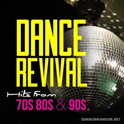 [The Saifam Group] Dance Revival - Hits From 70s, 80s & 90s [2017]
