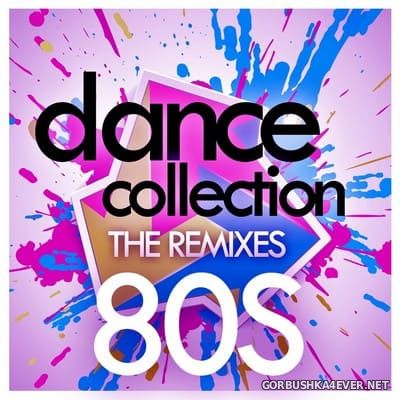 [Dance Flavour] Dance Collection - The Remixes 80s [2015]