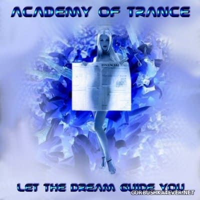 Academy Of Trance - Let The Dream Guide You [2004]