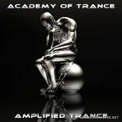 Academy Of Trance - Amplified Trance [2004]