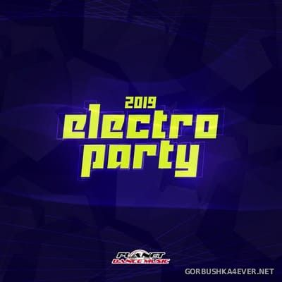 [Planet Dance Music] Electro Party 2019