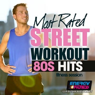 [Energy 4 Fitness] Most Rated Street Workout 80s Hits (Fitness Session) [2019]