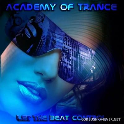 Academy Of Trance - Let The Beat Control [2004]