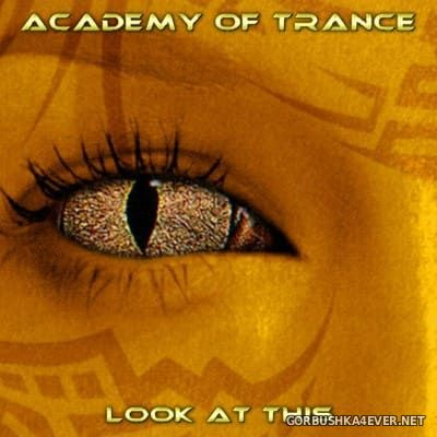 Academy Of Trance - Look At This [2004]