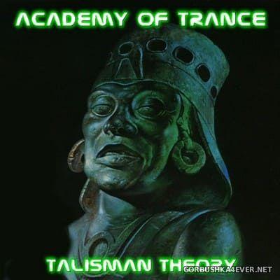 Academy Of Trance - Talisman Theory [2004]