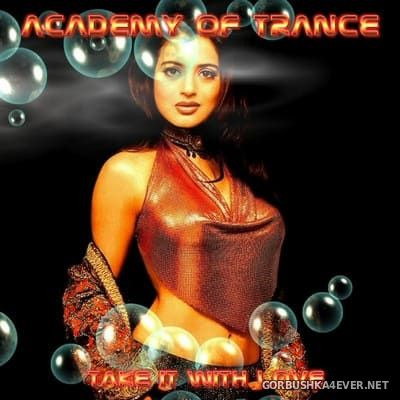 Academy Of Trance - Take It With Love [2004]