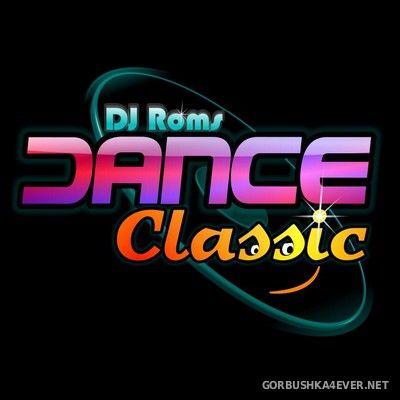DJ Roms - Dance Classic In The Mix vol 1 [2019]