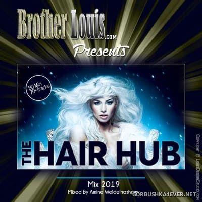 DJ Amine Weldelhashemy - Brother Louis The Hair Hub Mix 2019