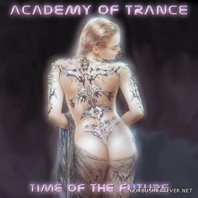 Academy Of Trance - Time Of The Future [2004]