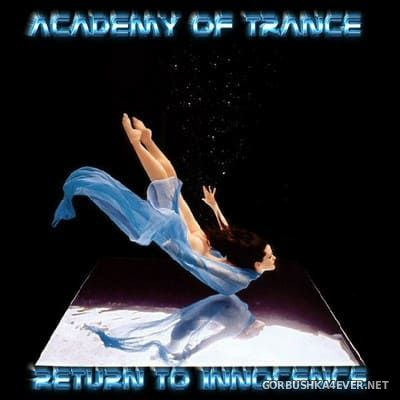 Academy Of Trance - Return To Innocence [2004]