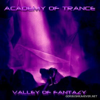 Academy Of Trance - Valley Of Fantazy [2004]