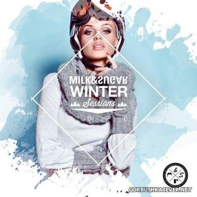 Milk & Sugar presents Winter Sessions 2020 [2019]