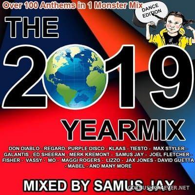 DJ Samus Jay - The Yearmix 2019 (Dance Edition) [2019] Part I