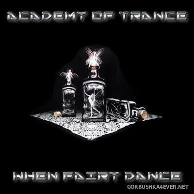 Academy Of Trance - When Fairy Dance [2005]