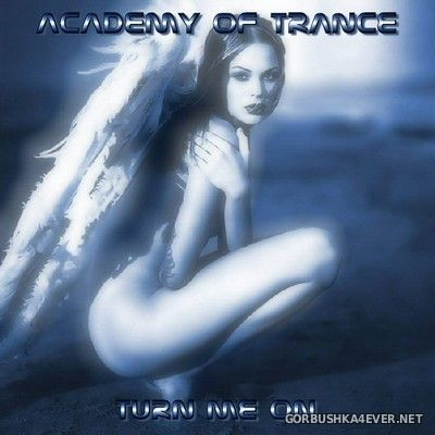 Academy Of Trance - Turn Me On [2004]