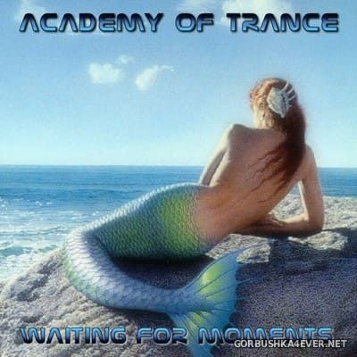 Academy Of Trance - Waiting For Moments [2004]