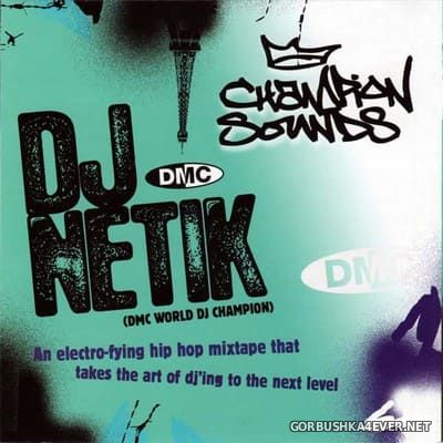 [DMC] Champion Sounds - DJ Netik [2007]