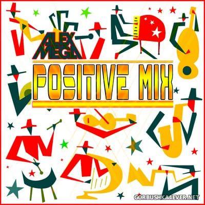 DJ Alex Mega - Positive Mix [2019]