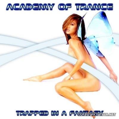 Academy Of Trance - Trapped In A Fantasy [2004]