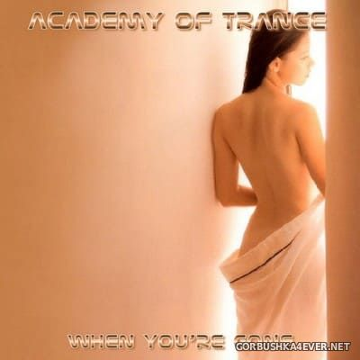 Academy Of Trance - When You're Gone [2004]
